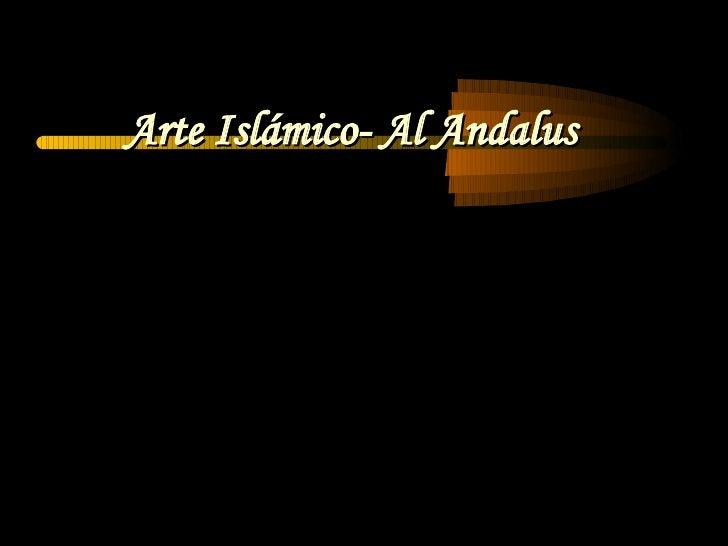 Arte Islámico- Al Andalus