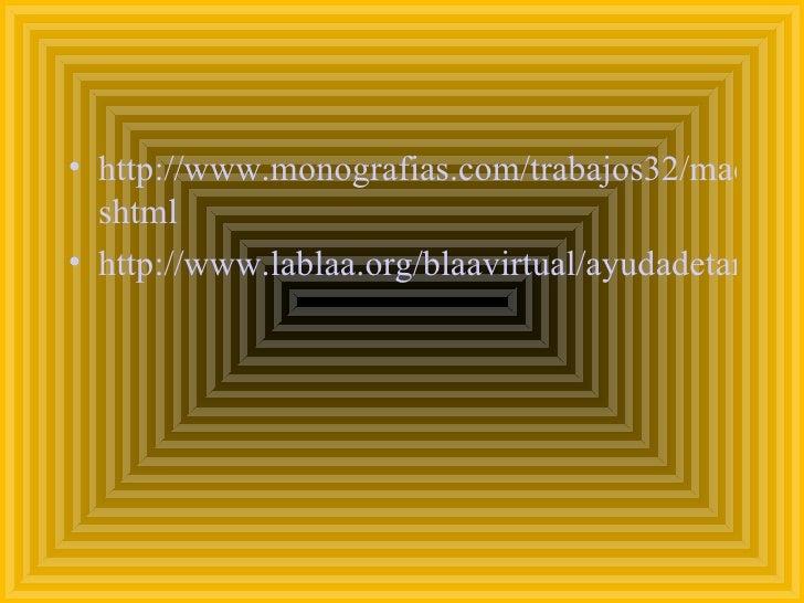 <ul><li>http://www.monografias.com/trabajos32/macroeconomia/macroeconomia. shtml </li></ul><ul><li>http://www.lablaa.org/b...