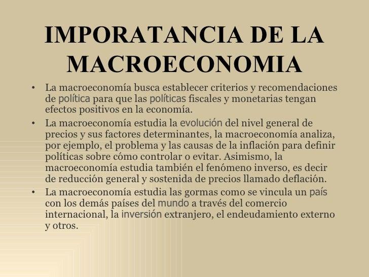 IMPORATANCIA DE LA MACROECONOMIA <ul><li>La macroeconomía busca establecer criterios y recomendaciones de  política  para ...