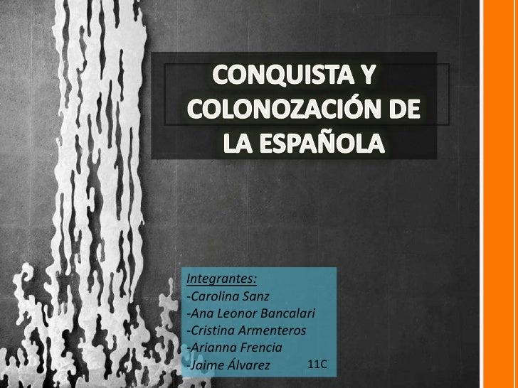 Integrantes:-Carolina Sanz-Ana Leonor Bancalari-Cristina Armenteros-Arianna Frencia-Jaime Álvarez       11C