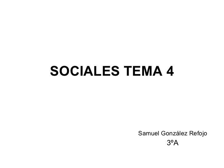 SOCIALES TEMA 4 Samuel González Refojo 3ºA