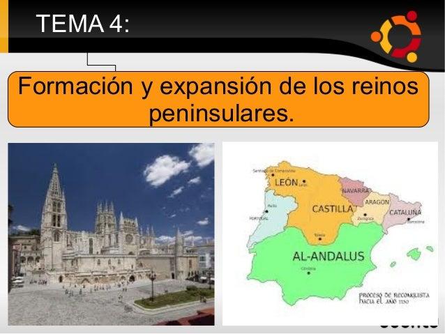 TEMA 4:Formación y expansión de los reinos           peninsulares.