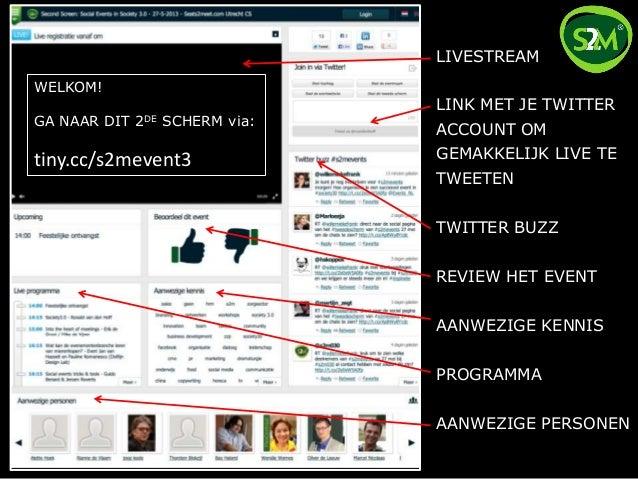 WELKOM!GA NAAR DIT 2DE SCHERM via:tiny.cc/s2mevent3LIVESTREAMLINK MET JE TWITTERACCOUNT OMGEMAKKELIJK LIVE TETWEETENTWITTE...