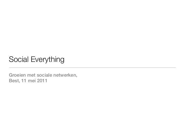 Social EverythingGroeien met sociale netwerken,Best, 11 mei 2011