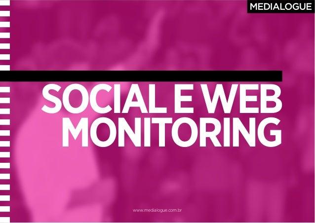 www.medialogue.com.br SOCIALEWEB MONITORING