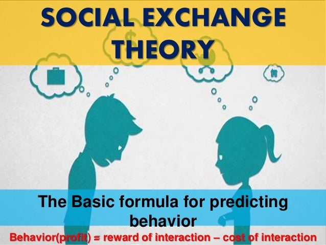 social exchange theory the major proponents thibaut keller emerson h blau