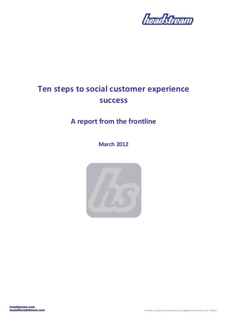 Ten steps to social customer experience                success        A report from the frontline                March 2012