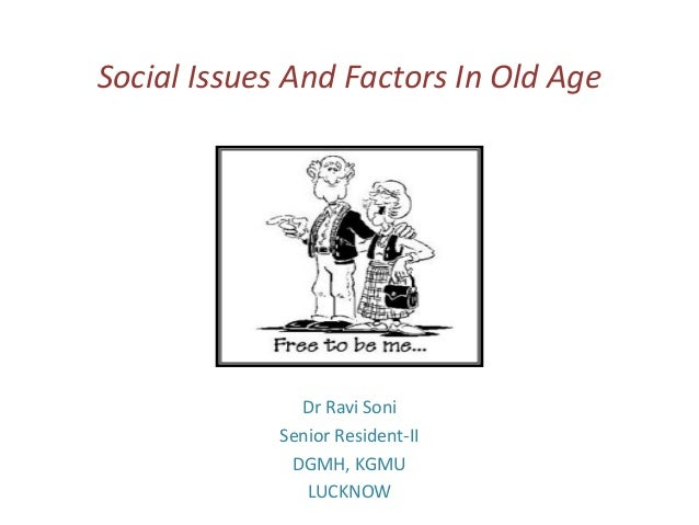 Social Factors Affecting Old Age
