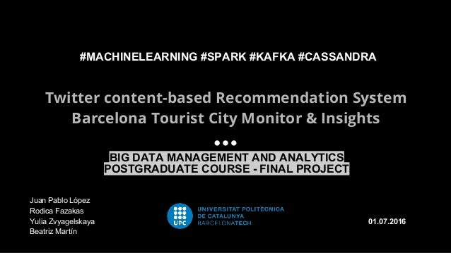 Twitter content-based Recommendation System Barcelona Tourist City Monitor & Insights 01.07.2016 #MACHINELEARNING #SPARK #...
