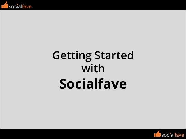 socialfavesocialfave socialfave Getting Started with Socialfave socialfave