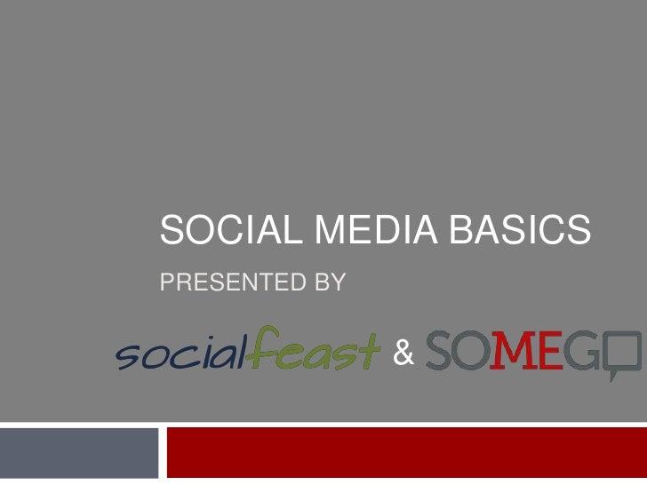 Social Media BasicsPresented by <br />&<br />