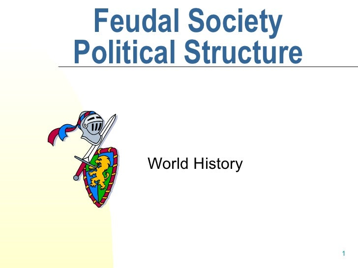 Feudal Society Political Structure World History