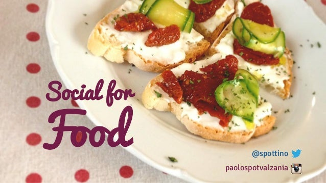Social for Food @spottino paolospotvalzania