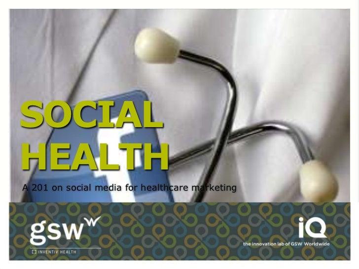 SOCIALHEALTHA 201 on social media for healthcare marketing