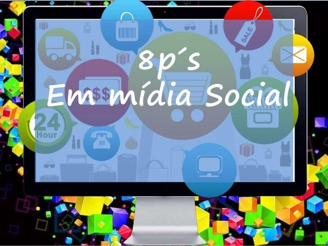 8p´s Em mídia Social