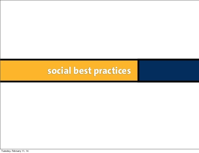 social best practices  Tuesday, February 11, 14