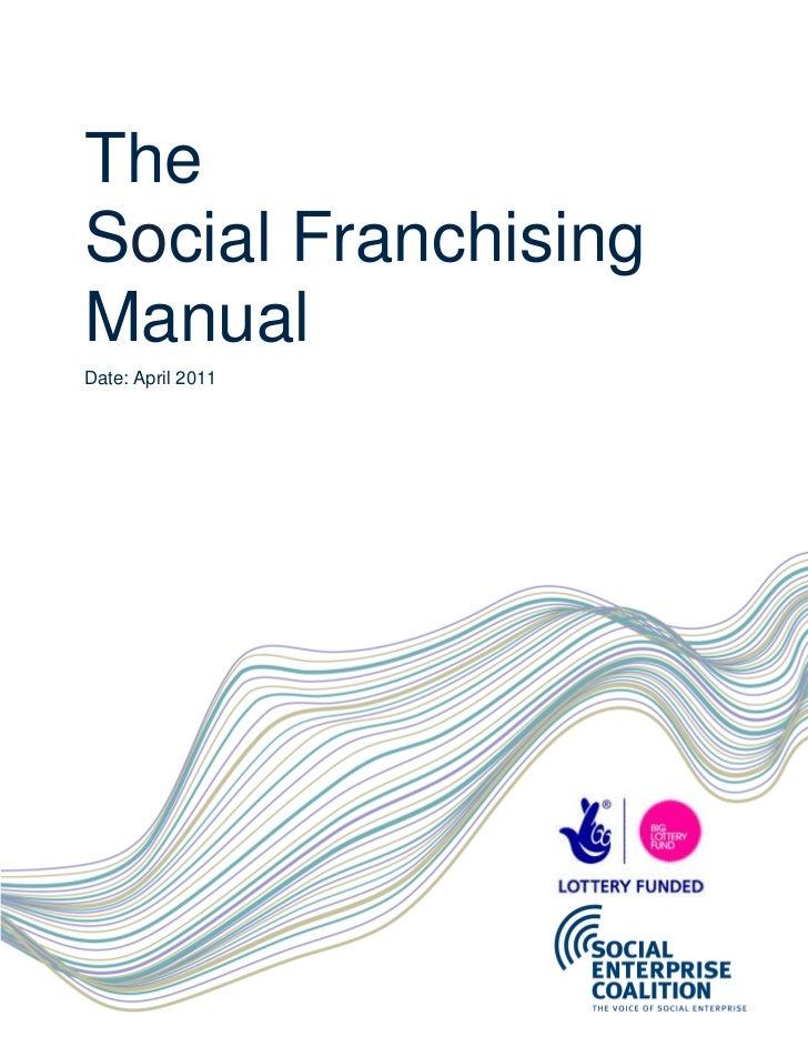 TheSocial FranchisingManualDate: April 2011