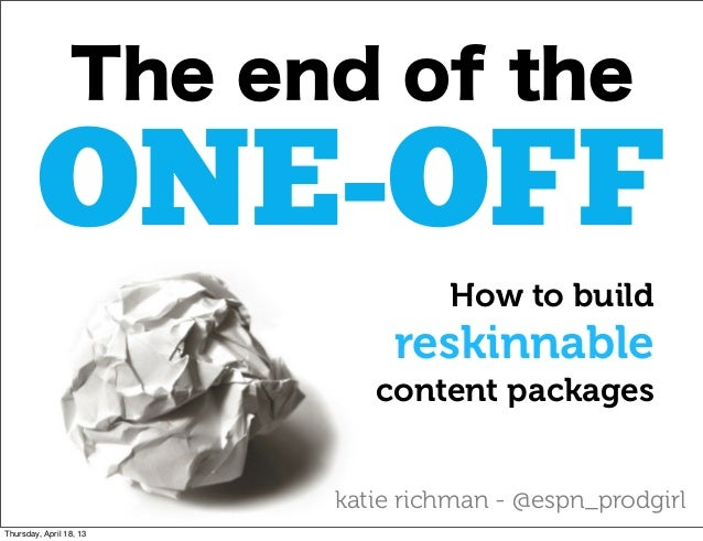 The end of the        ONE-OFF                                  How to build                              reskinnable      ...