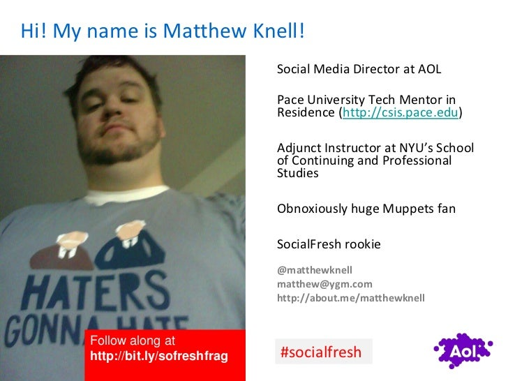 Hi! My name is Matthew Knell!                                       Social Media Director at AOL                          ...