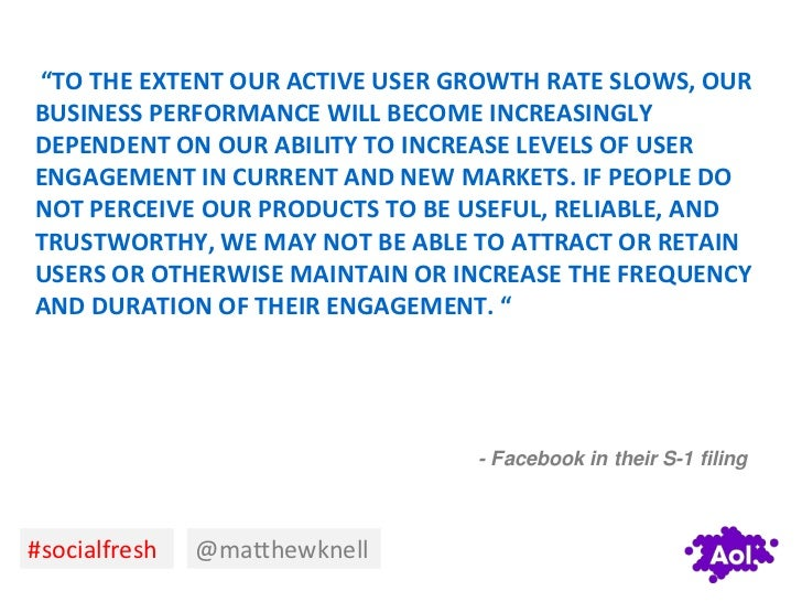 """""""TO THE EXTENT OUR ACTIVE USER GROWTH RATE SLOWS, OURBUSINESS PERFORMANCE WILL BECOME INCREASINGLYDEPENDENT ON OUR ABILITY..."""