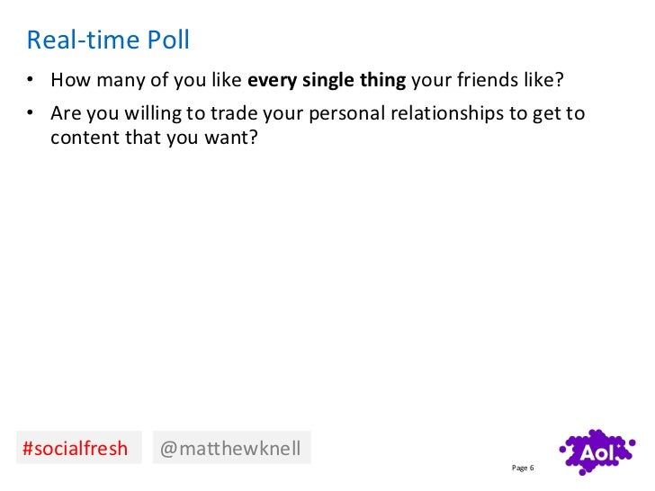 Real-time Poll• How many of you like every single thing your friends like?• Are you willing to trade your personal relatio...