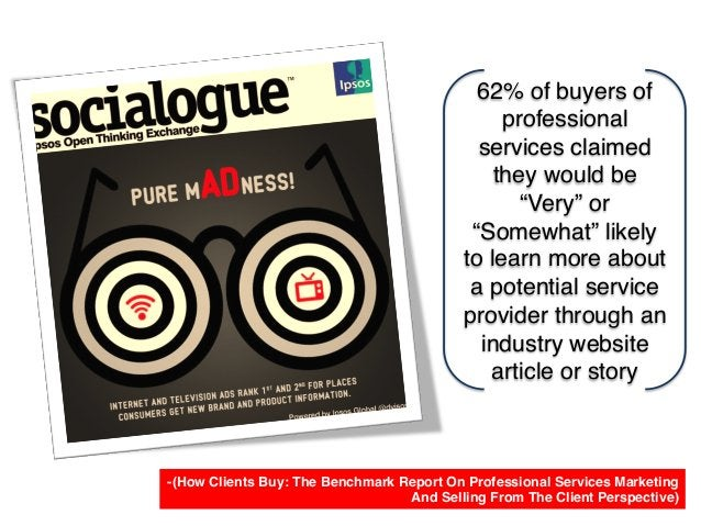 -(How Clients Buy: The Benchmark Report On Professional Services Marketing And Selling From The Client Perspective)! 62% o...