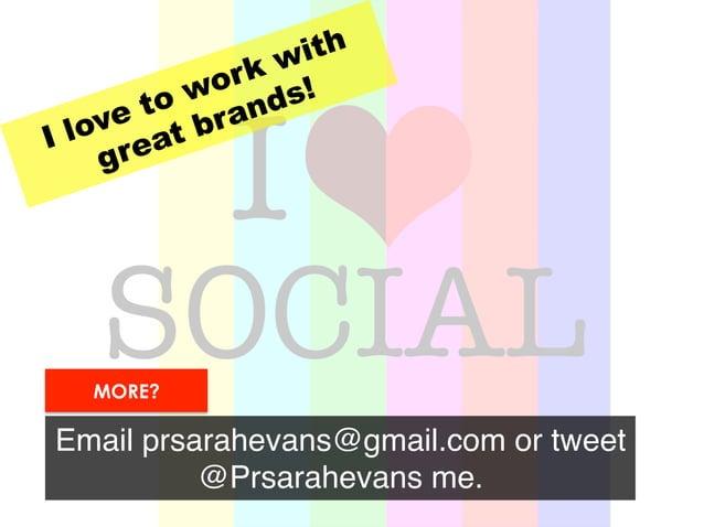 I love to work with great brands! Email prsarahevans@gmail.com or tweet @Prsarahevans me. ! MORE?