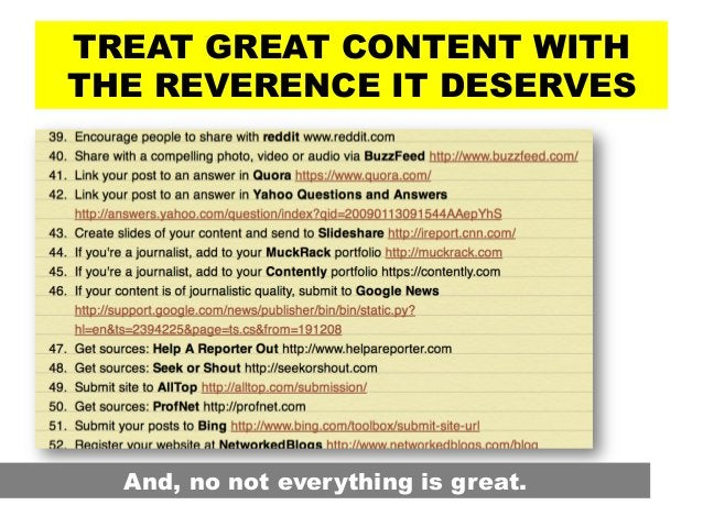 TREAT GREAT CONTENT WITH THE REVERENCE IT DESERVES And, no not everything is great.