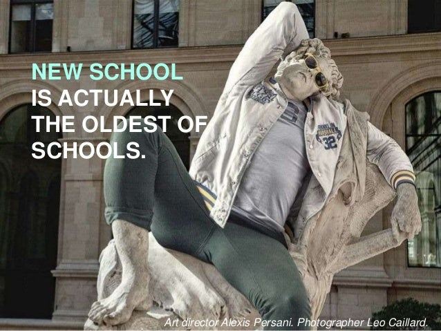 NEW SCHOOL IS ACTUALLY THE OLDEST OF SCHOOLS. Art director Alexis Persani. Photographer Leo Caillard.