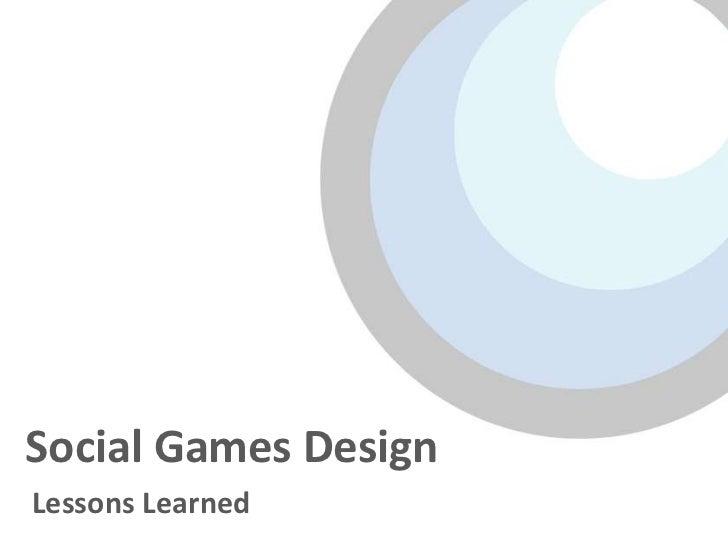 Social Games DesignLessons Learned