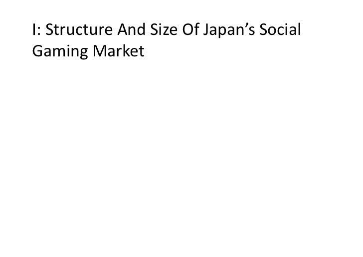 I:StructureAndSizeOfJapan'sSocialGamingMarket