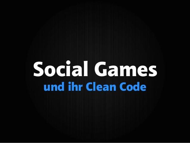 Social Games und ihr Clean Code