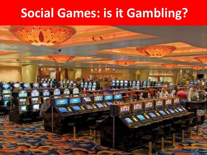 Social Games: is it Gambling?