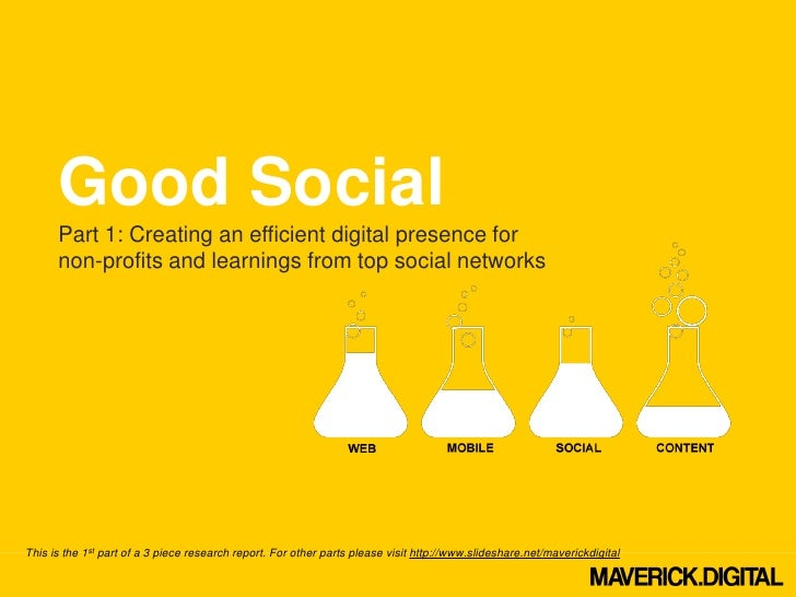 Good Social      Part 1: Creating an efficient digital presence for      non-profits and learnings from top social network...