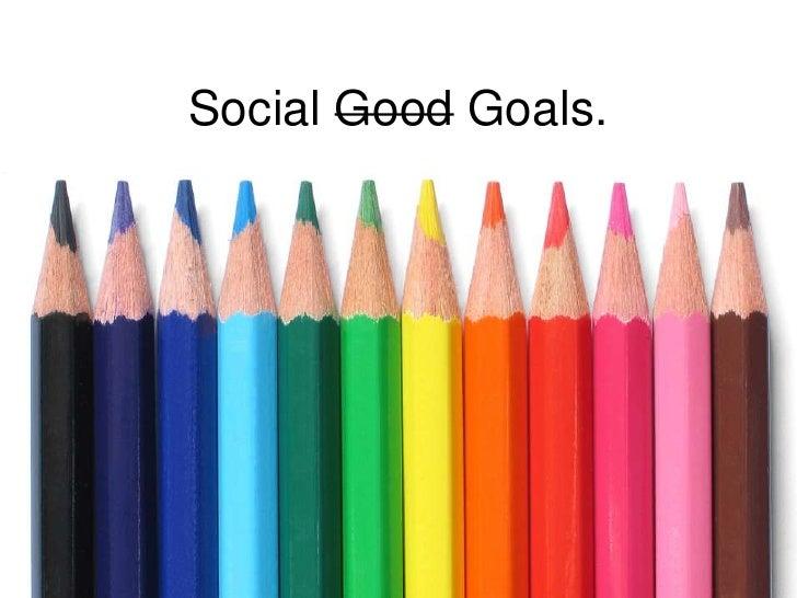 Social Good Goals.<br />