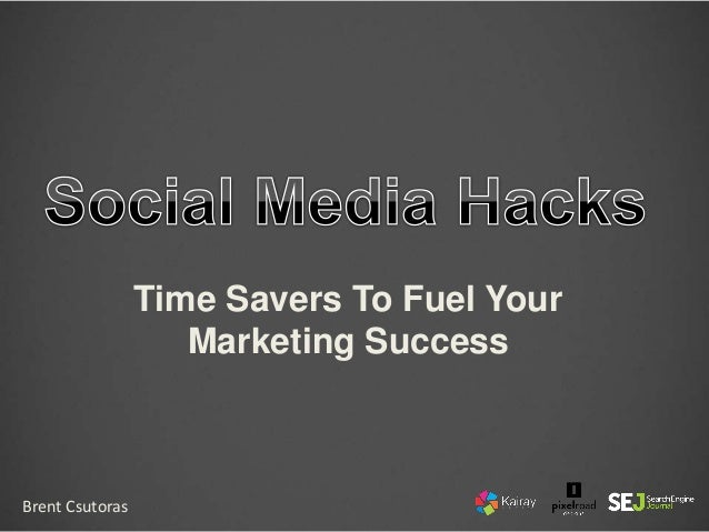 Time Savers To Fuel Your Marketing Success Brent Csutoras