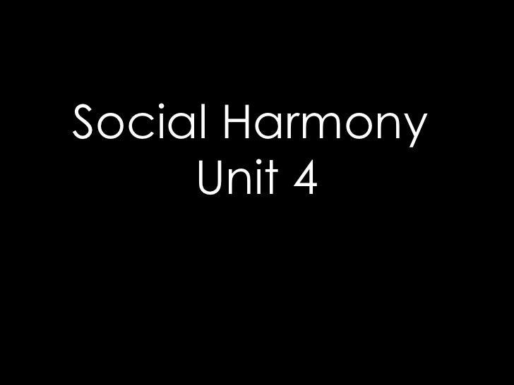 Social Harmony  Unit 4