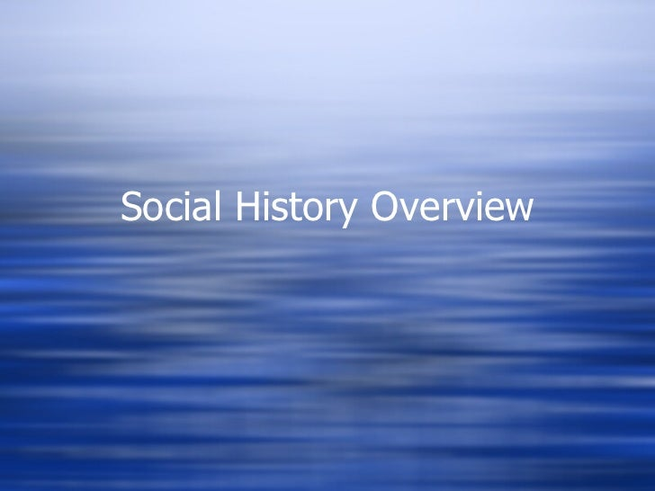 Social History Overview