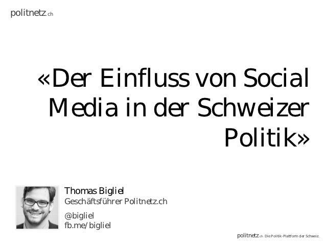 politnetz.ch       «Der Einfluss von Social               f        Media in der Schweizer                       Politik»  ...
