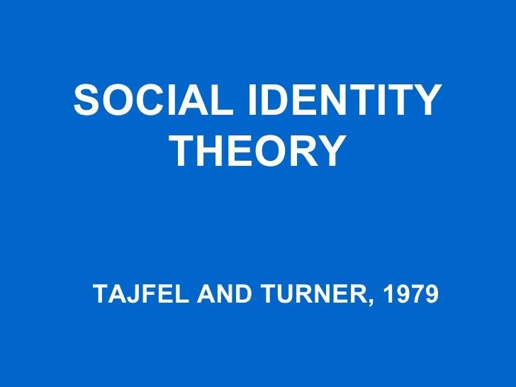 SOCIAL IDENTITY THEORY TAJFEL AND TURNER, 1979