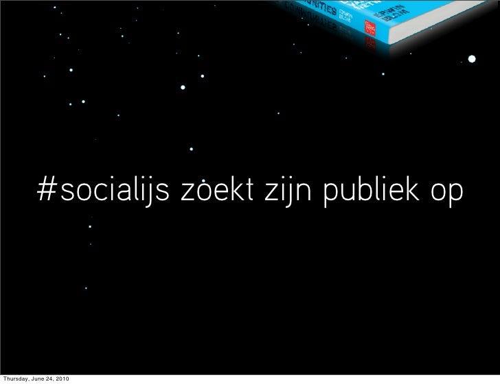 #socialijs zoekt zijn publiek op     Thursday, June 24, 2010