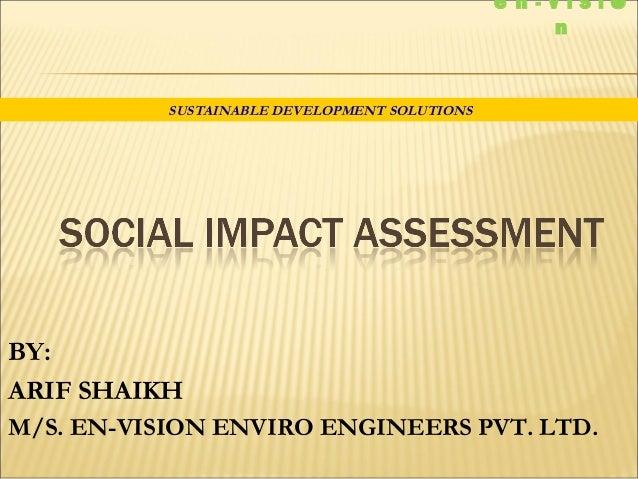 SUSTAINABLE DEVELOPMENT SOLUTIONS e n - V I S I  n BY: ARIF SHAIKH M/S. EN-VISION ENVIRO ENGINEERS PVT. LTD.