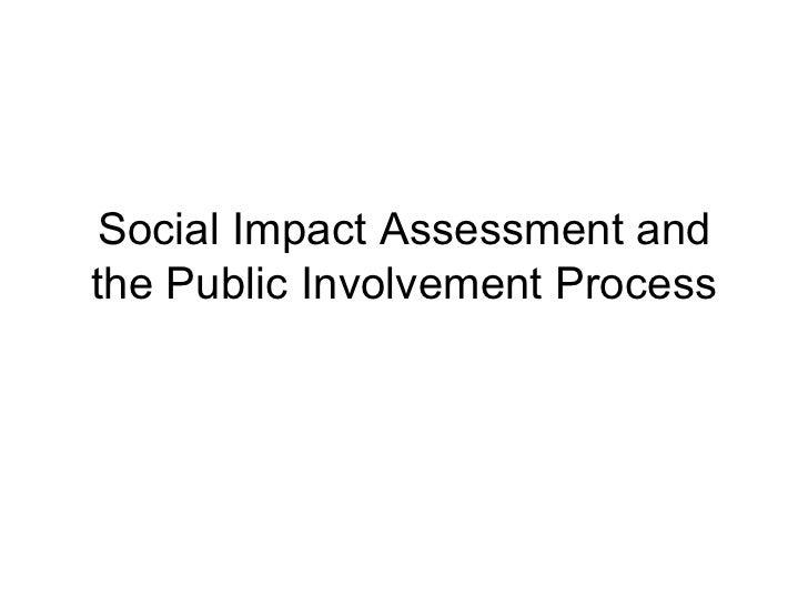 Social Impact Assessment andthe Public Involvement Process