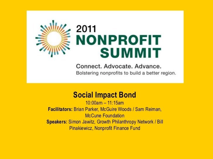 Social Impact Bond<br />10:00am – 11:15am<br />Facilitators: Brian Parker, McGuire Woods / Sam Reiman, McCune Foundation<b...