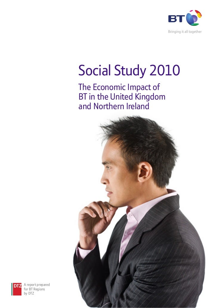 Social Study 2010                    The Economic Impact of                    BT in the United Kingdom                   ...