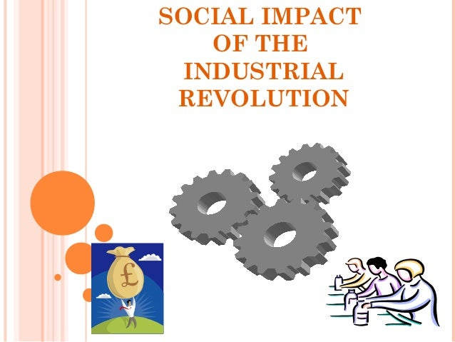 assess the impact of the industrial revolution It was the industrial revolution's population movement which began the era of the urban population, but the continued growth within the urban environments can be more justifiably credited to birth and marriage rates within those environments.