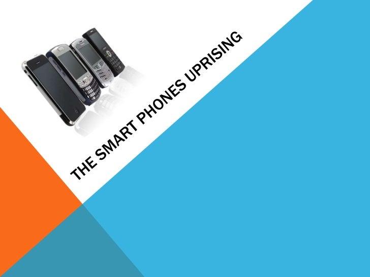 The smart phones uprising <br />