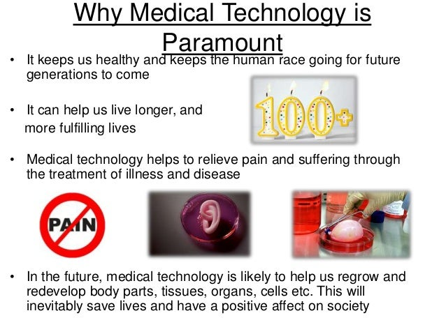 the impact of medical technology on Technological advancements and its impact on humanity author mrpratik rajendra buttepatil the development of artificial medical technology intelligence and advances in mechanical miniaturization has overcome these perhaps one of the most vital shortcomings.