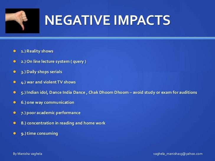 negetive effects of reality shows essay Reality tv shows have a negative impact on our lives by louiser businge what is a reality tv show 'reality tv is a type of television which aims to show how ordinary.