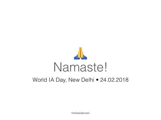 Namaste! 🙏 World IA Day, New Delhi • 24.02.2018 ©sheeldamani